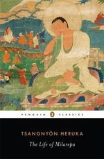The Life of Milarepa -  Tsangnyon Heruka