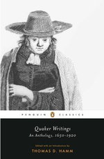Quaker Writings : An Anthology, 1650-1920 - Hamm Thomas D