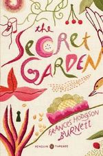 The Secret Garden : Penguin Threads (Penguin Classics Deluxe Edition) - Frances Hodgson Burnett