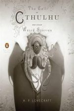 The Call of Cthulhu and Other Weird Stories : Penguin Classics Deluxe Edition - Howard Phillips Lovecraft