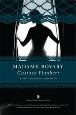 Madame Bovary : Penguin Classics Deluxe Edition - Gustave Flaubert