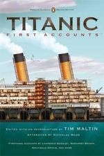 Titanic : First Accounts - Maltin Tim & Wade Nicholas