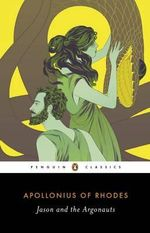 Jason and the Argonauts : Penguin Classics - Apollonius