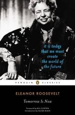 Tomorrow is Now - Eleanor Roosevelt