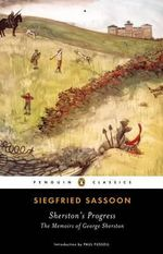 Sherston's Progress : The Memoirs of George Sherston - Siegfried Sassoon