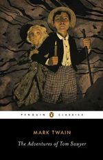 The Adventures of Tom Sawyer : Penguin Classics - Mark Twain