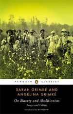 On Slavery and Abolitionism - Sarah Grimke
