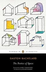The Poetics of Space : Penguin Classics - Gaston Bachelard