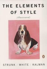 The Elements of Style  : Illustrated  - William Strunk