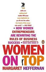 Women on Top : How Women Entrepreneurs Are Rewriting the Rules of Business Success - Margaret Heffernan