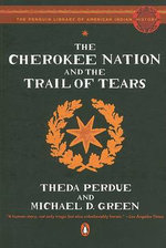 The Cherokee Nation and the Trail of Tears - Theda Perdue