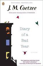 Diary of a Bad Year - J M Coetzee