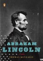 Abraham Lincoln : A Life - Thomas Keneally