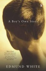 A Boy's Own Story - Edmund White