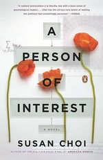 A Person of Interest : A Novel - Susan Choi