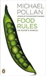 Food Rules : An Eater's Manual - Michael Pollan