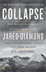 Collapse :  How Societies Choose to Fail or Succeed : Revised Edition - Jared Diamond