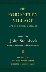 The Forgotten Village : Life in a Mexican Village - John Steinbeck