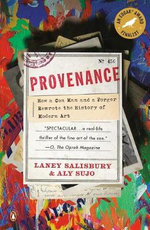 Provenance : How a Con Man and a Forger Rewrote the History of Modern Art - Laney Salisbury