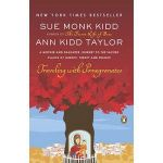 Traveling with Pomegranates : A Mother and Daughter Journey to the Sacred Places of Greece, Turkey, and France - Sue Monk Kidd