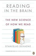 Reading in the Brain : The New Science of How We Read - Stanislas Dehaene