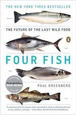 Four Fish : The Future of the Last Wild Food - Paul Greenberg