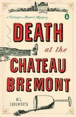 Death at the Chateau Bremont : A Verlaque and Bonnet Mystery - M. L. Longworth