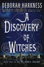 A Discovery of Witches : All Souls Trilogy - Deborah E Harkness