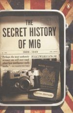 The Secret History of MI6, 1909-1949 : 1909-1949 - Professor Keith Jeffery