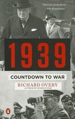 1939 : Countdown to War - Richard J Overy