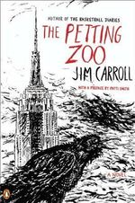 The Petting Zoo : A Novel - Jim Carroll