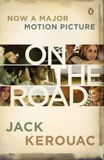 On the Road : Movie Tie-In Edition - Jack Kerouac