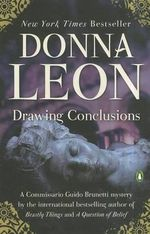 Drawing Conclusions : Commissario Guido Brunetti Mysteries (Paperback) - Donna Leon