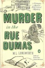 Murder in the Rue Dumas : A Verlaque and Bonnet Provencal Mystery - M. L. Longworth