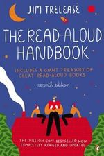 The Read-Aloud Handbook : Seventh Edition - Jim Trelease