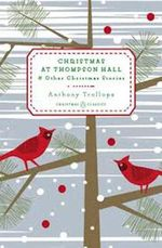 Christmas at Thompson Hall : And Other Christmas Stories - Anthony Trollope