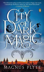 City of Dark Magic - Magnus Flyte
