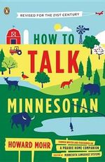 How to Talk Minnesotan : Revised for the 21st Century - Howard Mohr