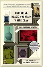 Red Brick, Black Mountain, White Clay : Reflections on Art, Family, and Survival - Christopher Benfey