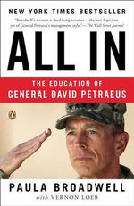 All in : The Education of General David Petraeus - Paula Broadwell