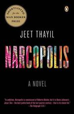 Narcopolis : Shortlisted for the 2012 Man Booker Prize - Jeet Thayil