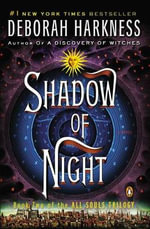 Shadow of Night : All Souls Trilogy - Deborah Harkness