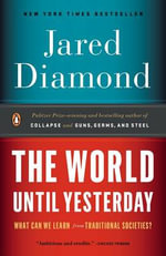 The World Until Yesterday : What Can We Learn from Traditional Societies? - Professor of Physiology Jared Diamond
