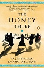 The Honey Thief : Fiction - Robert Hillman