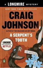 A Serpent's Tooth : A Longmire Mystery - Craig Johnson