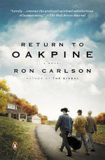 Return to Oakpine : A Novel - Ron Carlson