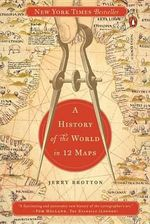 A History of the World in Twelve Maps - Lecturer in English Royal Holloway Jerry Brotton