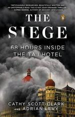 The Siege : 68 Hours Inside the Taj Hotel - Cathy Scott-Clark
