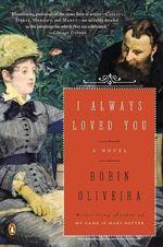 I Always Loved You : A Novel - Robin Oliveira