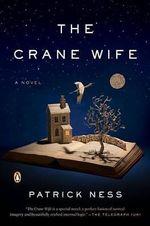 The Crane Wife - Patrick Ness